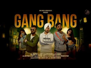 Gang Bang : MN-PREET Ft. ABBY J (Official Video) Latest Punjabi Songs 2019