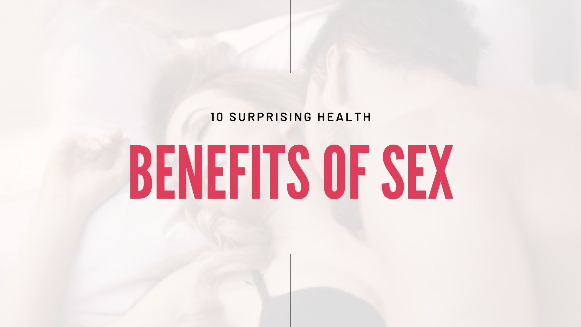10 Surprising Health Benefits of Sex