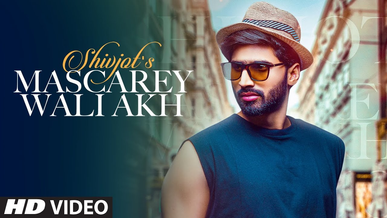 Mascarey Wali Akh mp3 Song Free Download - Shivjot